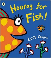 Hooray for Fish ! de Lucy Cousins : exploitation de l'album