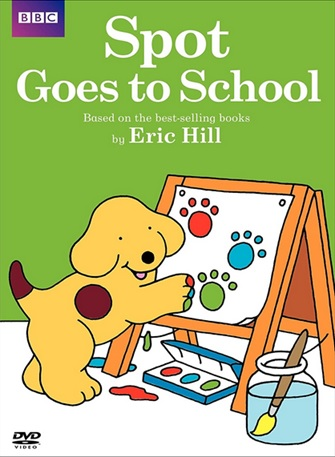 DVD Spot Goes to School d'Eric Hill