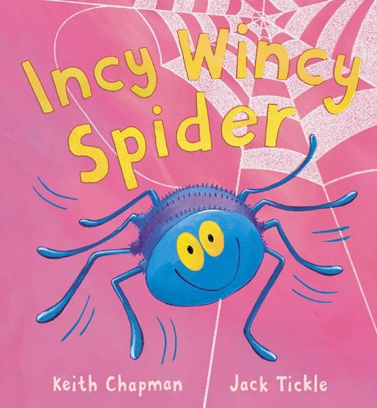 Incy Wincy Spider, histoire de Keith Chapman et Jack Tickle