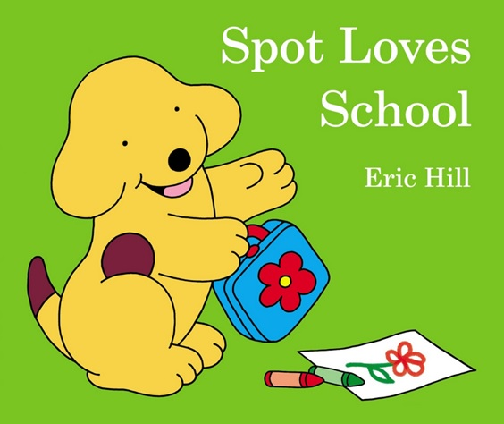 Spot Loves School d'Eric Hill