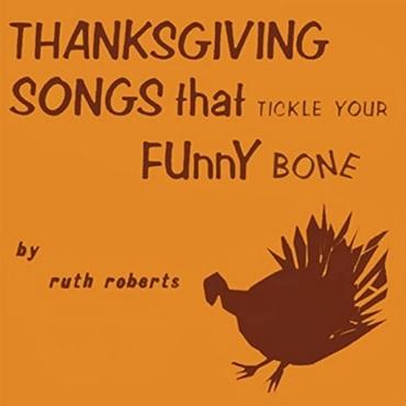 Turkey Dinner Song de Ruth Roberts, extrait de l'album Thanksgiving Songs that Tickle your Funny Bone