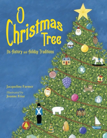 O Christmas Tree, Son histoire et ses traditions de Jacqueline Farmer