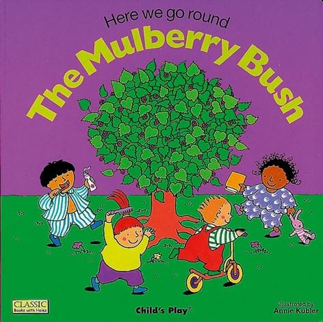 Here We Go Round the Mulberry Bush par Annie Kubler