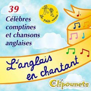 L'anglais en chantant : 39 célèbres comptines et chansons anglaises par Les clipounets
