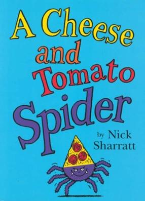A Cheese and Tomato Spider, un album de Nick Sharratt