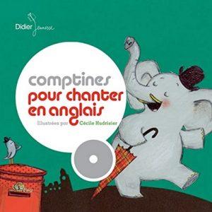 Comptines pour chanter en anglais, illustrées par Cécile Hudrissier