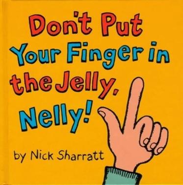 Don't put your finger in the jelly, Nelly, un album de Nick Sharratt