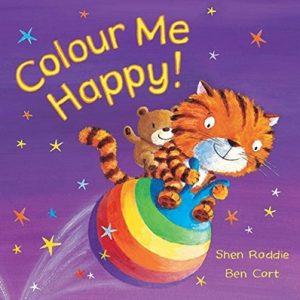 Colour Me Happy! de Shen Roddie et Ben Cort