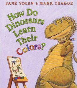 How Do Dinosaurs Learn Their Colors de Jane Yolen et Mark Teague