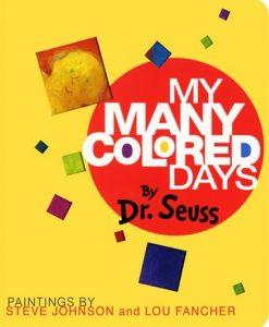 My Many Colored Days de Dr. Seuss, Steve Johnson et Lou Fancher