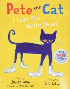 Pete the Cat I Love My White Shoes d'Eric Litwin et James Dean