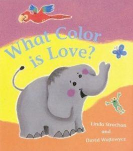 What Color is Love? de Linda Strachan et David Wojtowycz Couleur de l'amour